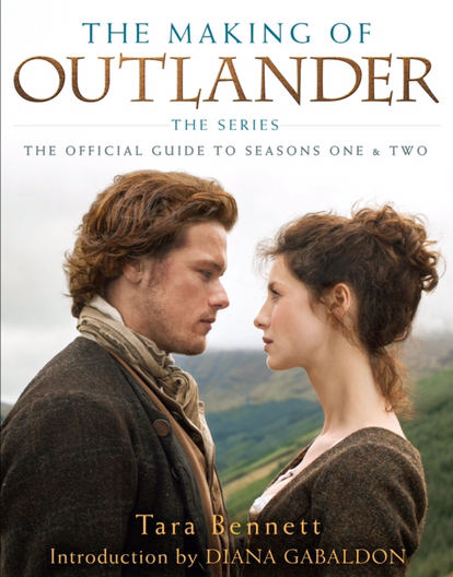 'The Making of OUTLANDER the Series: The Official Guide to Seasons One & Two